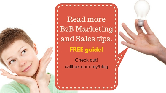 Read more B2B Marketing and Sales tips - Callbox Malaysia