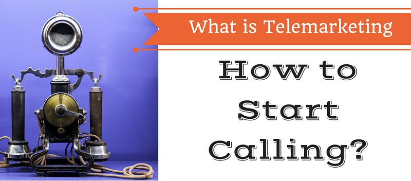 What is Telemarketing and How to Start Calling?