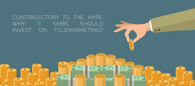 Contradictory to the Hype: IT SMBs Should Invest on Telemarketing