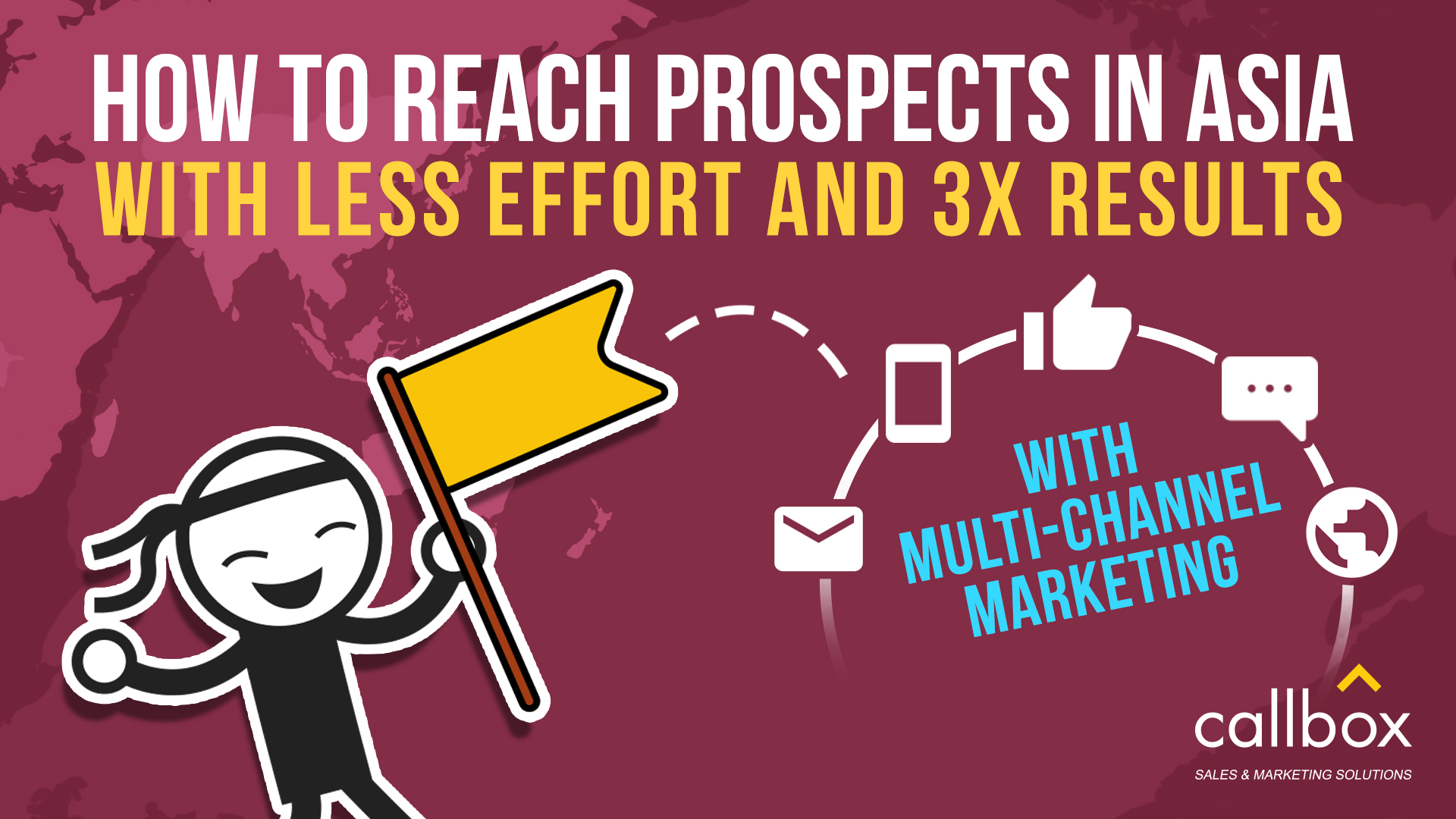 Reach Prospects in Asia with Less Effort and 3x Results [VIDEO]